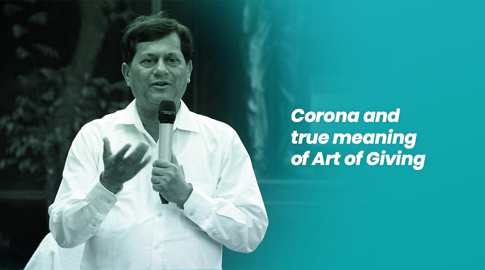 Corona and true meaning of Art of Giving